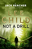 Not a Drill: A Jack Reacher Short Story (English Edition)