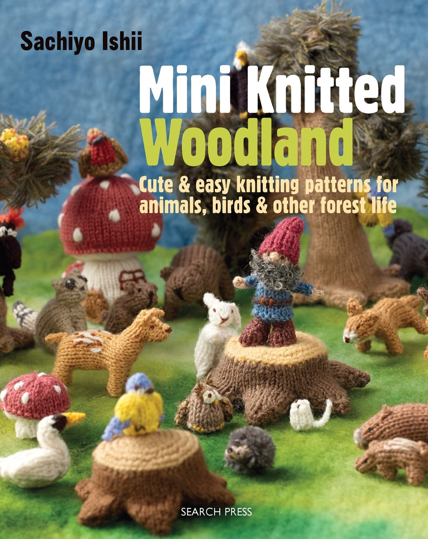 Mini Knitted Woodland: Cute & easy knitting patterns for animals ...