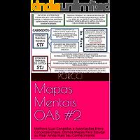 Mapas Mentais OAB #2: Melhore Suas Conexões e Associações Entre Conceitos-Chave. Ótimos Mapas Para Estudar ou Fixar…