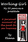 Working Girl; My 20 Years as a Prostitute