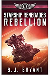 Starship Renegades: Rebellion Kindle Edition