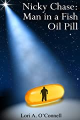 Nicky Chase: Man in a Fish Oil Pill Kindle Edition