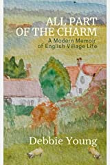 All Part of the Charm: A Modern Memoir of English Village Life (Collected Columns from the Hawkesbury Parish News Book 1) Kindle Edition