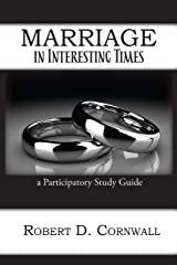 Marriage in Interesting Times: A Participatory Study Guide Kindle Edition