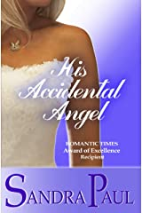 His Accidental Angel (A Sweet, Traditional Sandra Paul Classic) Kindle Edition