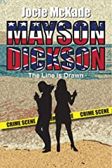 Mayson Dickson: The Line is Drawn Kindle Edition