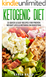 Ketogenic Diet: 35 Quick & Easy Recipes For Proven Weight Loss & Metabolism Boosting