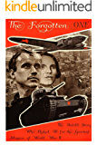 The Forgotten One: The Untold Story of a Woman Who Risked All for the Greatest Mission of World War II
