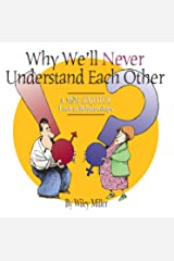 Why We'll Never Understand Each Other: A Non-Sequitur Look at Relationships (Non Sequitur)