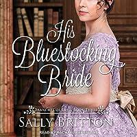 His Bluestocking Bride: A Regency Romance: Branches of Love Series, Book 3