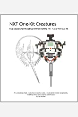 NXT One-Kit Creatures : Five Designs for the LEGO MINDSTORMS NXT 1.0 or 2.0 Kit Kindle Edition