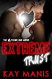 Extreme Trust (X-Treme Love Series Book 4)