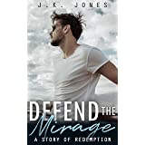 Defend the Mirage : A Story of Redemption (Weeps Indigo Book 3)