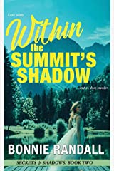 Within The Summit's Shadow: Love waits ...but so does murder (Secrets & Shadows Book 2) Kindle Edition