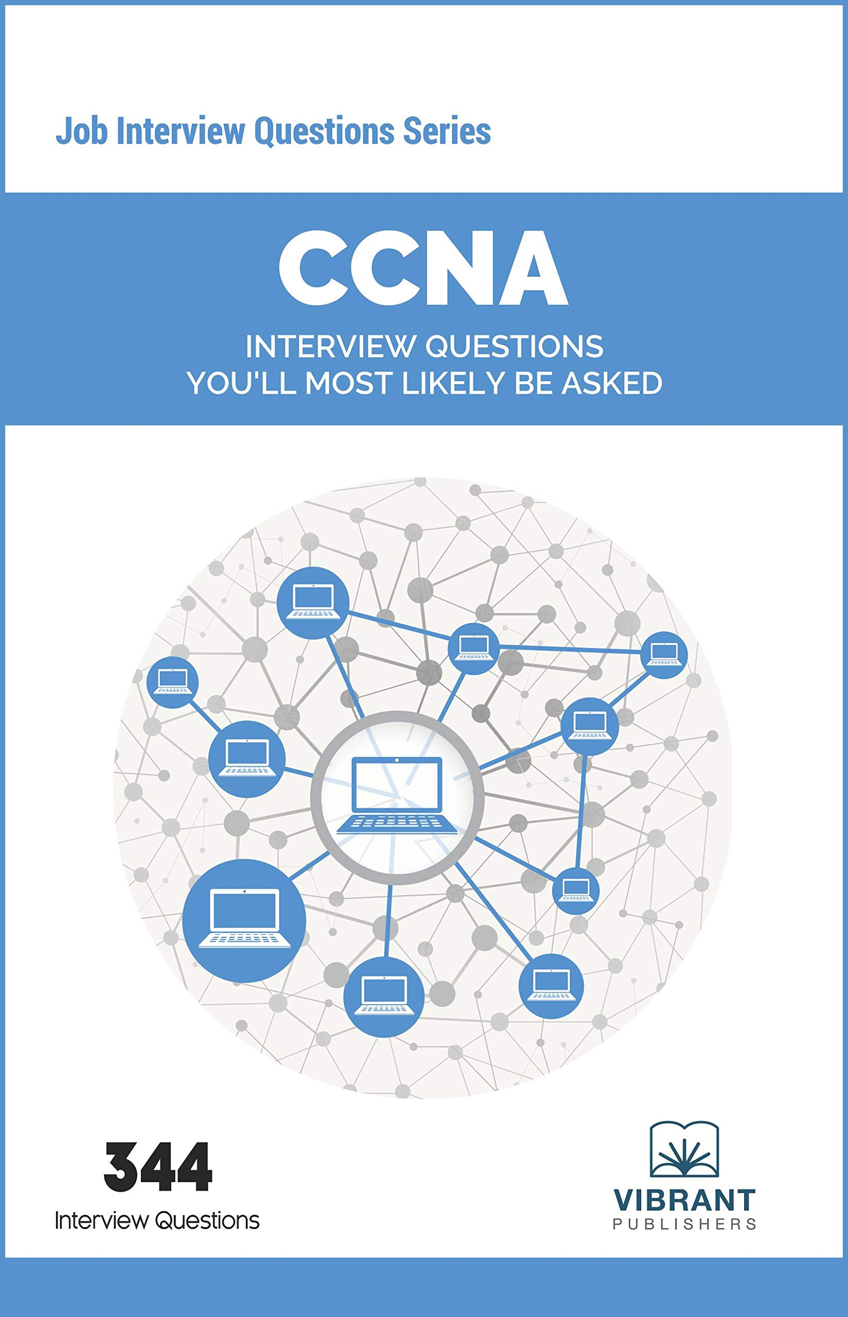 CCNA Interview Questions You'll Most Likely Be Asked: Volume 21 (Job Interview Questions) [Paperback] Vibrant Publishers