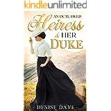An Outlawed Heiress and Her Duke: A Historical Western Romance Novel