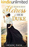 An Outlawed Heiress and Her Duke: A Historical Western Romance Novel