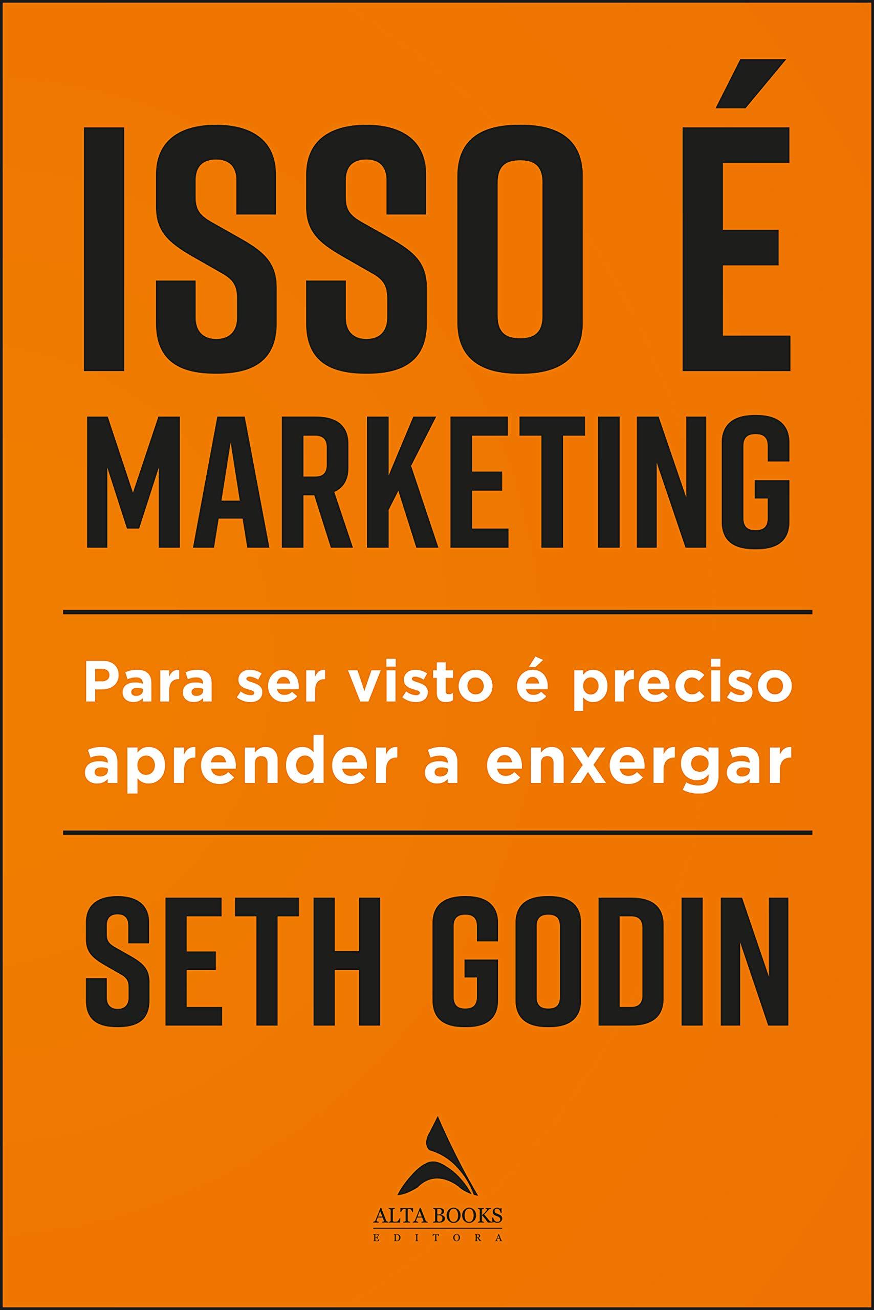 Isso é Marketing: Para ser Visto é Preciso Aprender a Enxergar ...