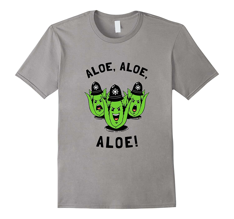 Aloe Aloe Aloe T-Shirt - Funny Aloe Vera Police-TD