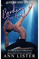 Bending For Him (Illicit Heat Book 5) Kindle Edition