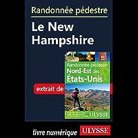 Randonnée pédestre Le New Hampshire (French Edition)