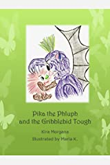 Pika the Phluph and the Gribblebid Tough (Land Far Away Book 1) Kindle Edition