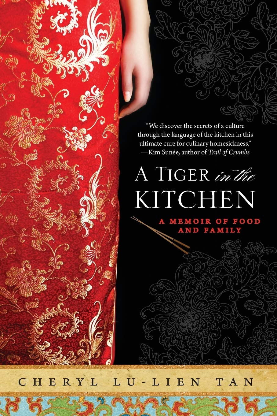 A Tiger in the Kitchen: A Memoir of Food and Family: Cheryl Lu-Lien Tan:  9781401341282: Amazon.com: Books