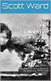 THE KNIGHT'S GAMBIT: The Alternate History Novel of the Battleship TIRPITZ and Convoy PQ17. (The Malta Fulcrum WW2 Alternate History Series)