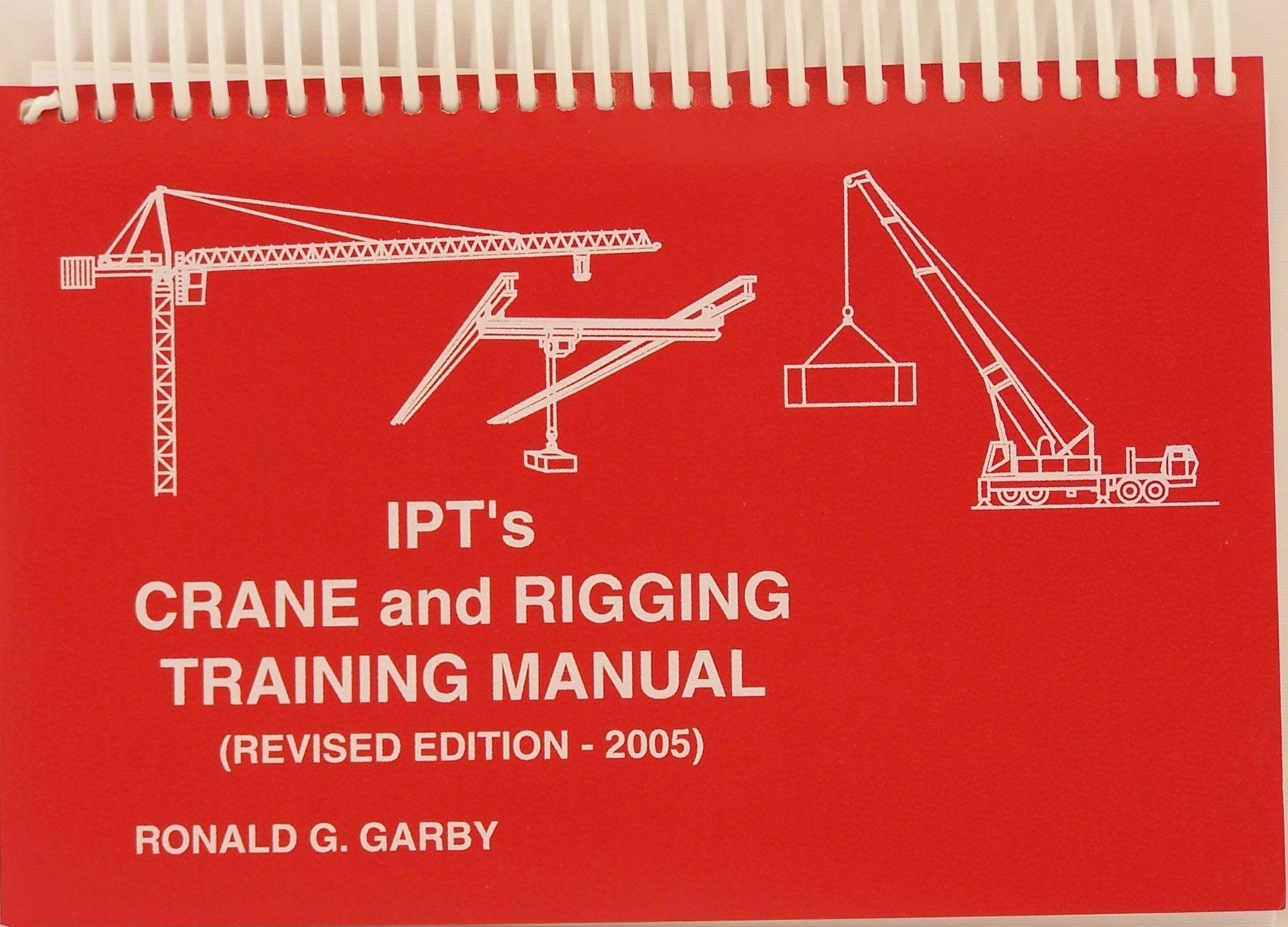 Ipts crane and rigging training manual 2005 edition ronald g garby ipts crane and rigging training manual 2005 edition ronald g garby 9780920855034 amazon books fandeluxe Gallery