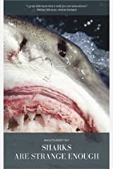 Sharks Are Strange Enough Kindle Edition