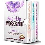 Self Help Workbook: 3 Books in 1: Self-Confidence, Self-love and Self Esteem for Women