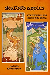 Skalded Apples: A Devotional Anthology for Idunna and Bragi Paperback