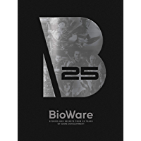 BioWare: Stories and Secrets from 25 Years of Game Development (English Edition)