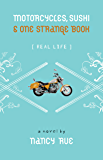 Motorcycles, Sushi and One Strange Book (Enhanced Edition) (Real Life)