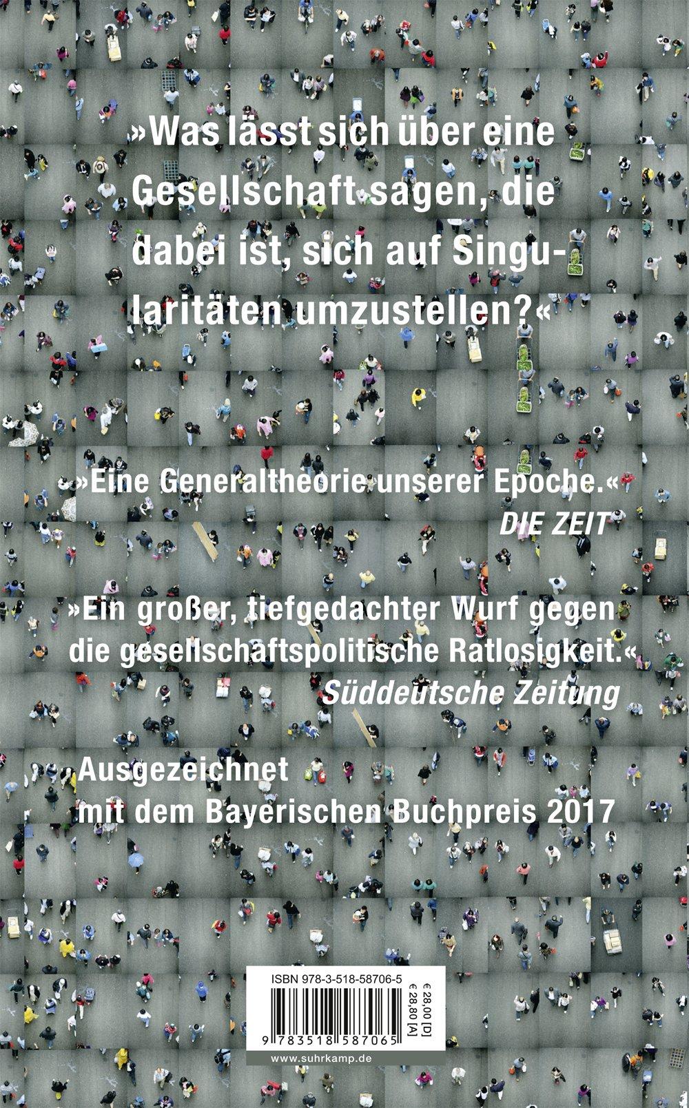Die Gesellschaft der Singularitäten: Zum Strukturwandel der Moderne ...