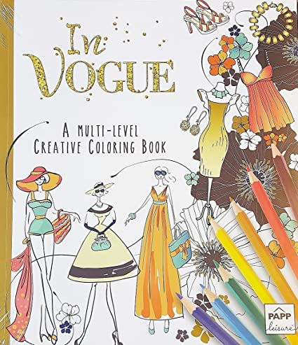 In Vogue A Multi Level Adult Creative Coloring Book With Lay Flat Binding