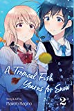 A Tropical Fish Yearns for Snow, Vol. 2 (2)