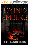 Dying Embers (Serial Crimes Investigation Unit (S.C.I.U.) Book 1)