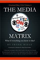 The Media Matrix: What If Everything You Know Is Fake (Heartland Diary USA Book 4) Kindle Edition