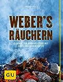Weber's  Räuchern: Einfach und unkompliziert mit Grill und Räucherofen
