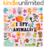 I Spy - Animals!: A Fun Activity and Guessing Game for Little Kids, Toddler and Preschool Ages 2-4