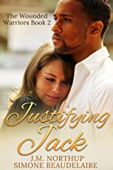 Justifying Jack (The Wounded Warriors Book 2) Kindle Edition