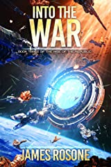 Into the War (Rise of the Republic Book 3) Kindle Edition