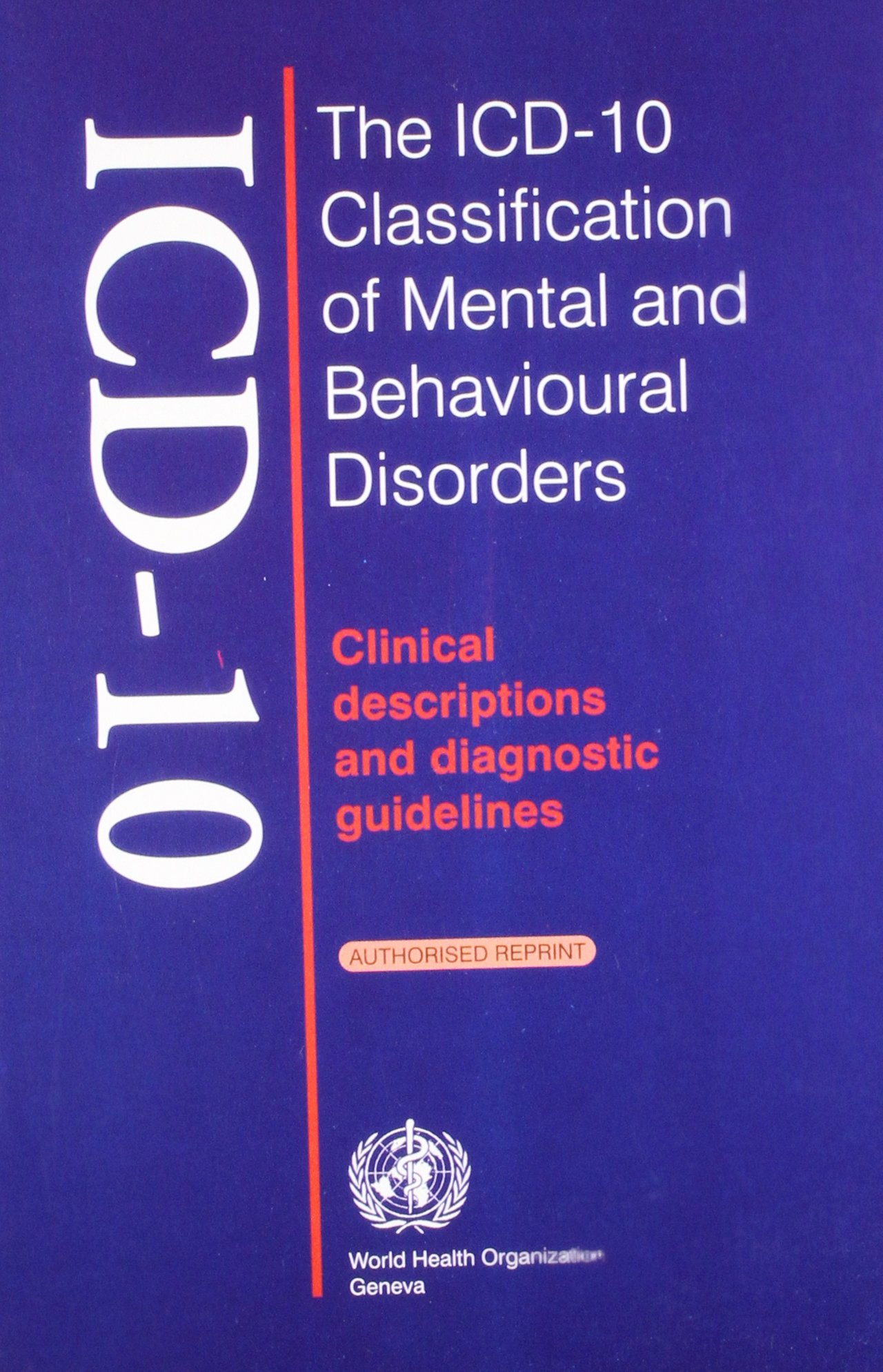 The Icd-10 Classification Of Mental & Behavioural Disorders:Clinical  Descriptions And Diagnostic Guidelines: W.H.O (Author): 9788174731555:  Amazon.com: ...