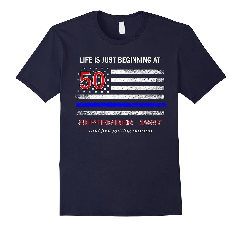 50th Birthday Shirt Life is Just Beginning September 1967-4LVS