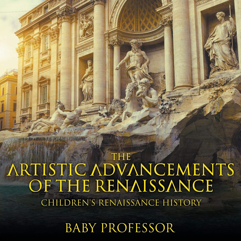 The Artistic Advancements Of The Renaissance   Children's Renaissance History