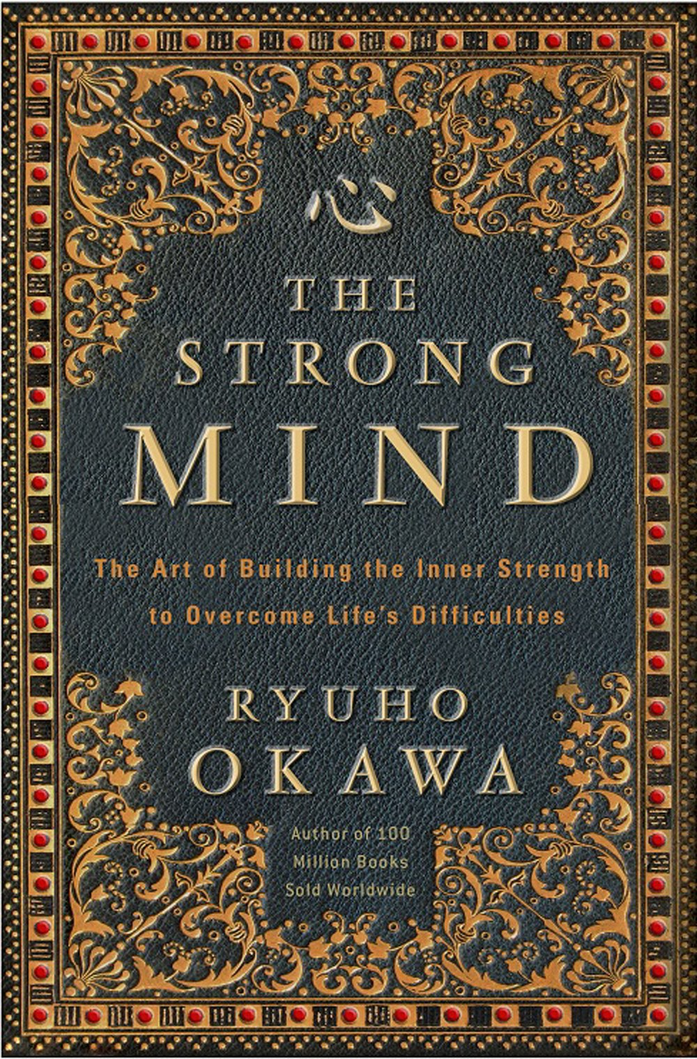 The Strong Mind: The Art of Building the Inner Strength to Overcome Life's Difficulties pdf