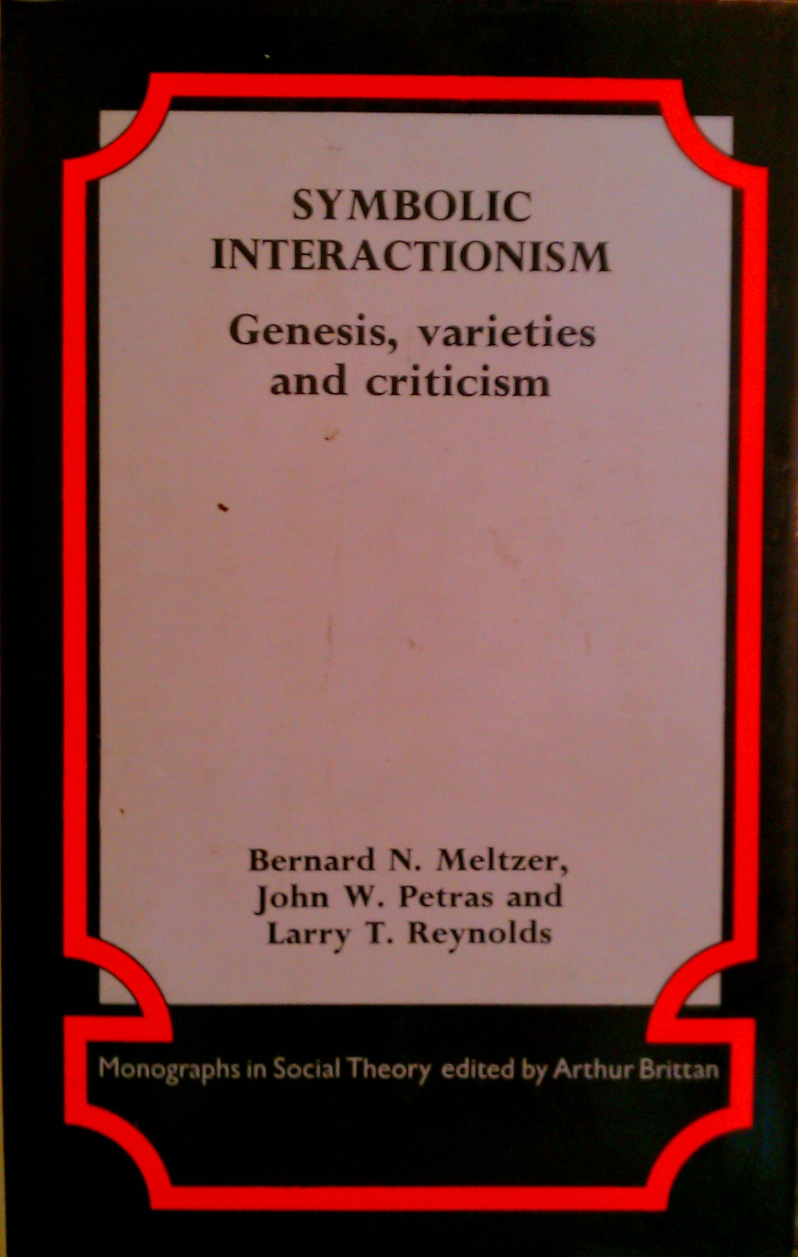 Symbolic Interactionism Genesis Varieties And Criticisms
