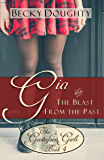 Gia and the Blast from the Past: Contemporary Christian Romance (The Gustafson Girls Sisters Series Book 4)