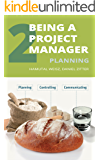 Being a Project Manager: Planning the Project